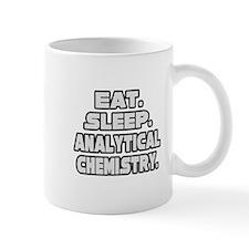 """""""Eat Sleep Analytical Chem"""" Mug"""