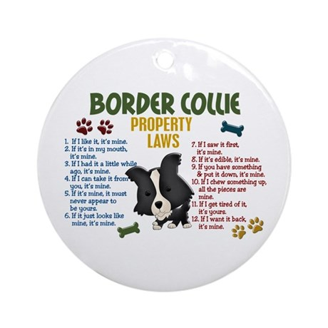 Border Collie Property Laws 4 Ornament (Round)