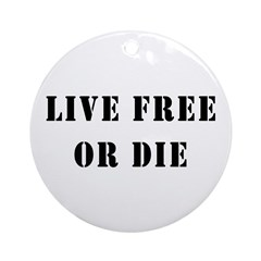 Live Free or Die Ornament (Round)