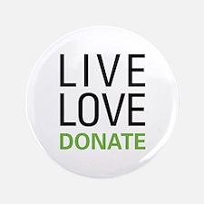 """Live Love Donate 3.5"""" Button"""