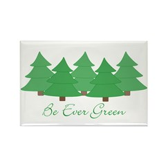 Be Ever Green Rectangle Magnet