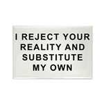 I Reject Your Reality Rectangle Magnet (100 pack)