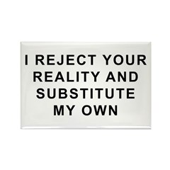 I Reject Your Reality Rectangle Magnet