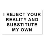 I Reject Your Reality Rectangle Sticker