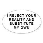 I Reject Your Reality Oval Sticker (10 pk)