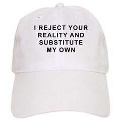 I Reject Your Reality Baseball Cap