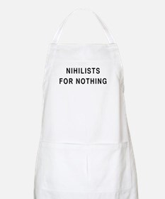 Nihilists For Nothing BBQ Apron