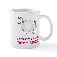 bad pony called Megs Legs Mug