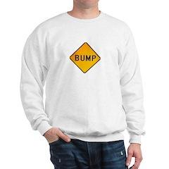bump sign Sweatshirt