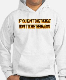 If you can't stand the heat.. Hoodie