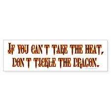 If you can't stand the heat.. Bumper Bumper Sticker