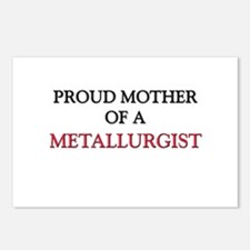 Proud Mother Of A METALLURGIST Postcards (Package