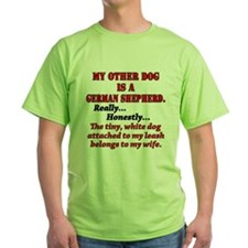 My Other Dog is a German Shep T-Shirt
