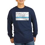 Think Quote - Long Sleeve Dark T-Shirt