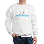 Think Quote - Sweatshirt