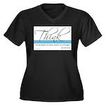 Think Quote - Women's Plus Size V-Neck Dark T-Shir