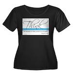 Think Quote - Women's Plus Size Scoop Neck Dark T-