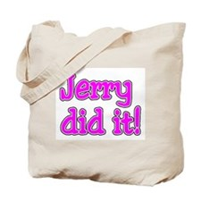 Jerry Did It Tote Bag