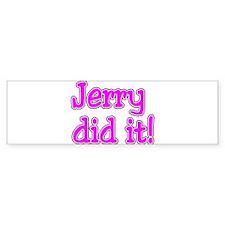 Jerry Did It Bumper Bumper Sticker