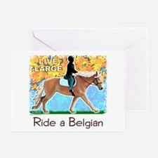 Live Large Ride A Belgian Greeting Card