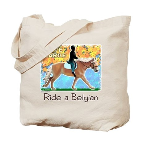 Live Large Ride A Belgian Tote Bag