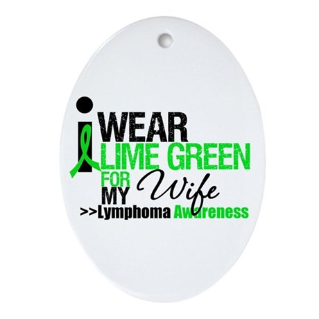 I Wear Lime Green For My Wife Oval Ornament