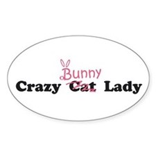 crazy bunny lady Oval Decal