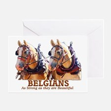 Strong Beautiful Belgians! Greeting Card