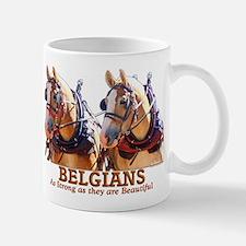 Strong Beautiful Belgians! Mug