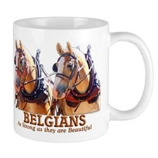 Strong Beautiful Belgians! Mug
