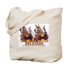Strong Beautiful Belgians! Tote Bag