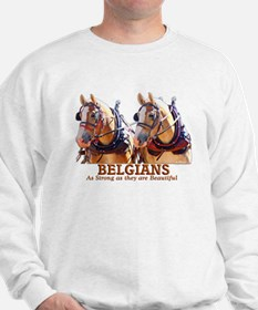 Strong Beautiful Belgians! Sweatshirt