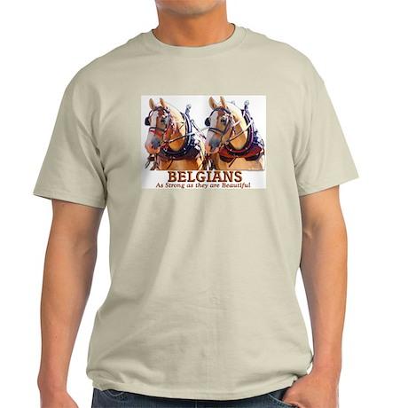 Strong Beautiful Belgians! Light T-Shirt