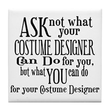 Ask Not Costumer Tile Coaster