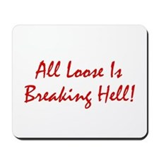 All Loose Is Breaking Hell! Mousepad