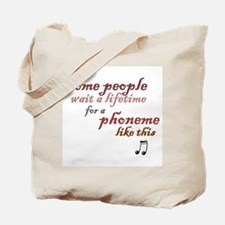 a phoneme like this Tote Bag