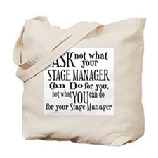 Ask Not Stage Manager Tote Bag