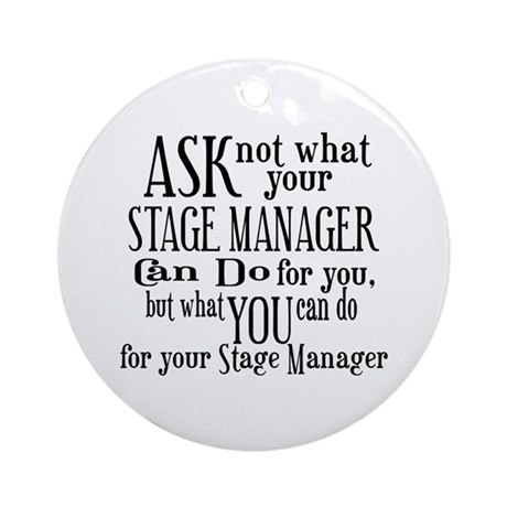 Ask Not Stage Manager Ornament (Round)