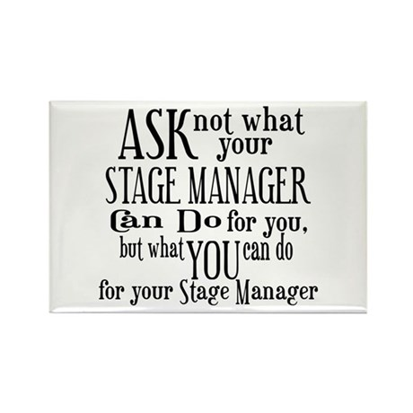 Ask Not Stage Manager Rectangle Magnet (10 pack)