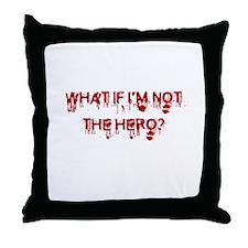 Not the hero Throw Pillow