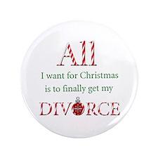 "Christmas Divorce 3.5"" Button"