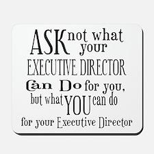 Ask Not Executive Director Mousepad