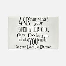 Ask Not Executive Director Rectangle Magnet