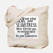 Ask Not Seamstress Tote Bag