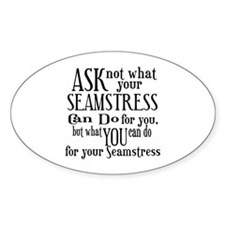 Ask Not Seamstress Oval Decal