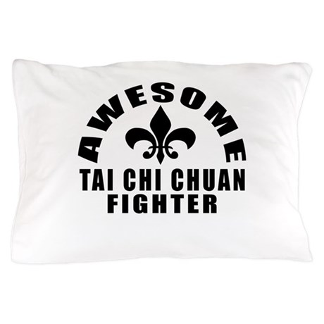 Awesome Tai Chi Chuan Fighter Pillow Case
