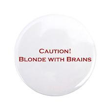 "Blonde With Brains 3.5"" Button"