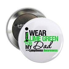 "I Wear Lime Green For My Dad 2.25"" Button"