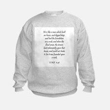 LUKE  6:48 Sweatshirt