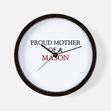 Proud Mother Of A MASON Wall Clock